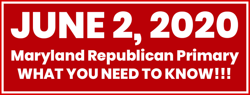 Click Here for details on the June 2, 2020, Maryland Republican Primary