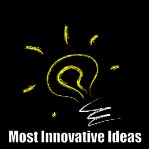 Most Innovative Ideas