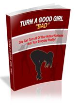 Turn Good Girl Bad Ebook