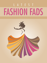Latest Fashion Fads