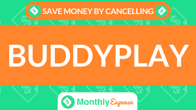 Save Money By Cancelling Buddyplay