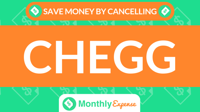 Save Money By Cancelling Chegg