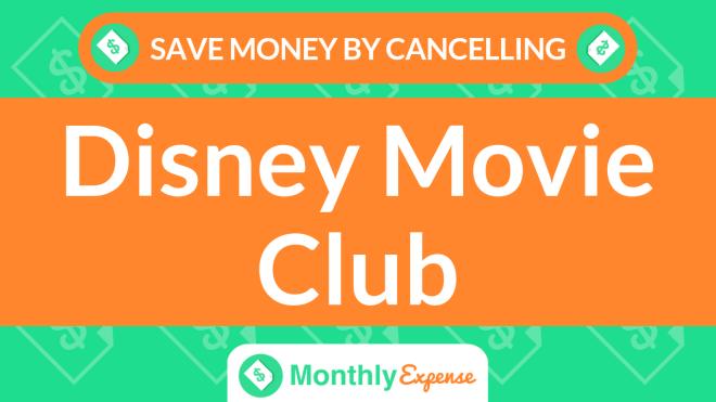 Save Money By Cancelling Disney Movie Club