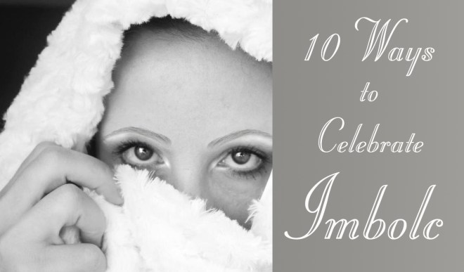 10 Ways to Celebrate Imbolc