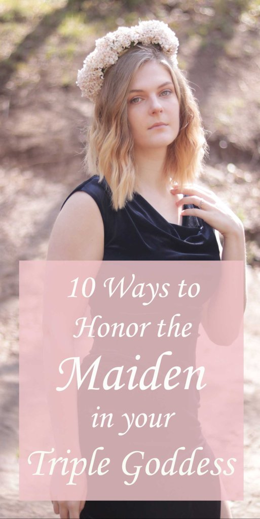 Honor the Maiden Aspect in Your Triple Goddess