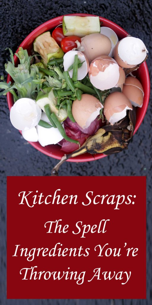 Kitchen Scraps: The Spell Ingredients You're Throwing Away
