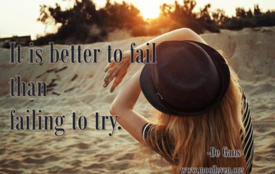 It is better to fail then failing to try
