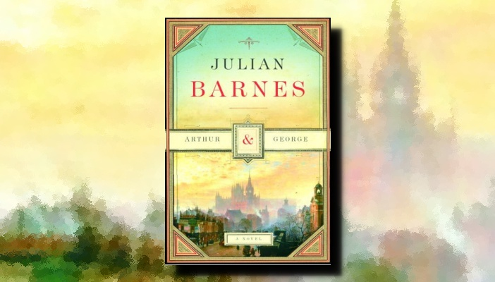 Julian Barnes: Arthur and George - The Mookse and the Gripes