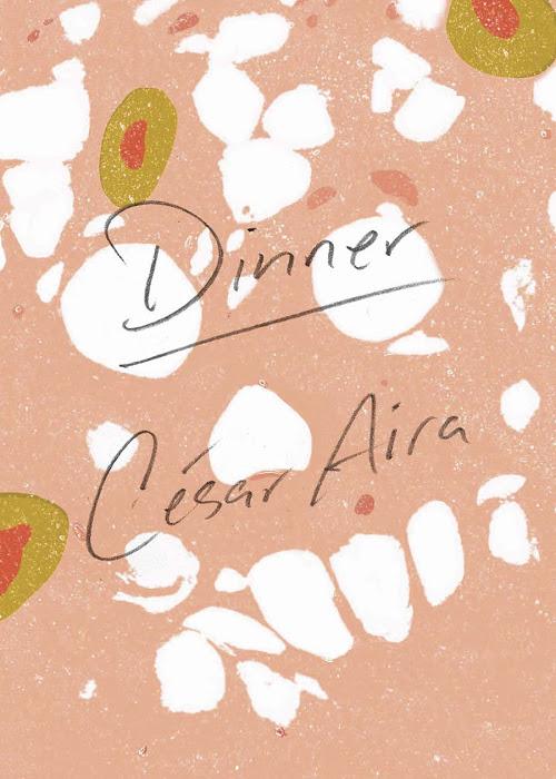 César Aira: Dinner