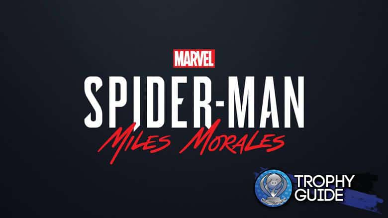 MARVEL'S SPIDER-MAN: MILES MORALES Trophy Guide [PS4 , PS5]