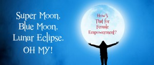 Female Empowerment & The Moon