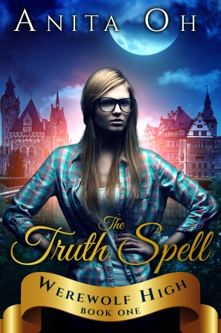 Book Blitz: The Truth Spell (Werewolf High #1) by Anita Oh