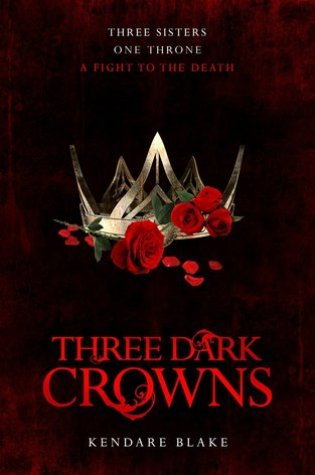 A Spoiler Filled Review of Three Dark Crowns by Kendare Blake
