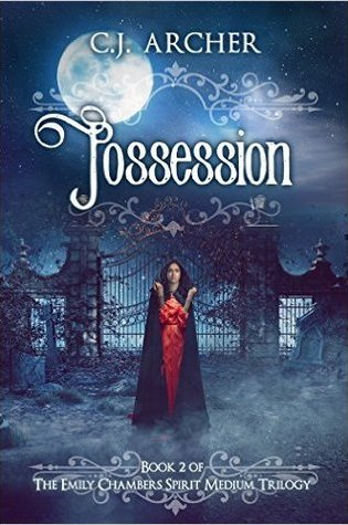 Emily Chambers Spirit Medium Book 2: Possession