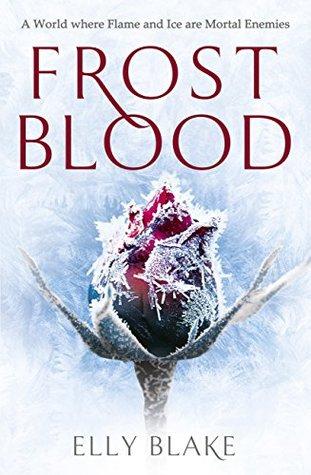 Frostblood (Frostblood Saga #1) by Elly Blake