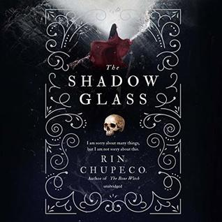 The Shadowglass (The Bone Witch, #3) by Rin Chupeco, Emily Woo Zeller, Will Damron