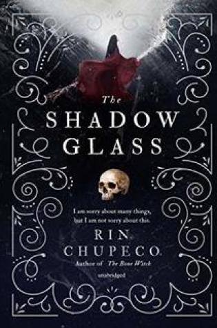 The Shadowglass (The Bone Witch #3) by Rin Chupeco