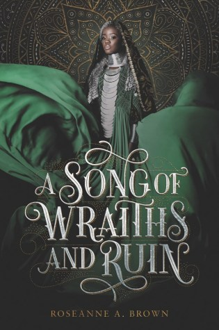 ARC Review: A Song of Wraiths and Ruin by Roseanne A. Brown