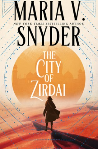 The City of Zirdai (Archives of the Invisible Sword #2) by Maria V Snyder