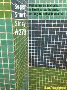 Mosaic: Super Short Story #278