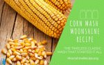 Home Made Corn Mash Moonshine Recipe