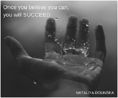 Once you believe you can, you will SUCCEED.