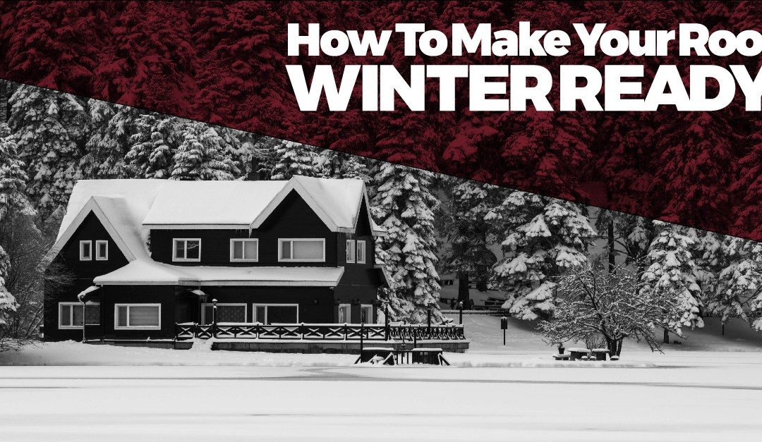 How To Make Your Roof Winter Ready