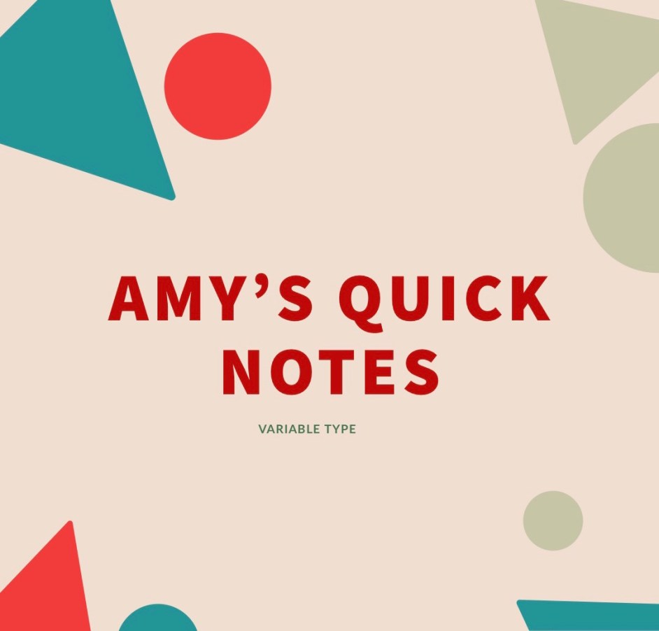 Amy's Quick Notes: Variable Type 2