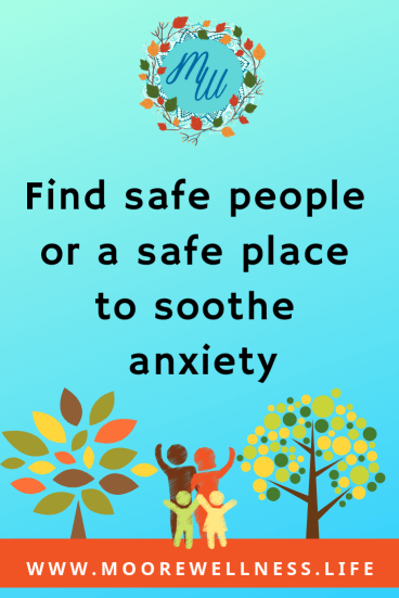 safe people and places soothe anxiety