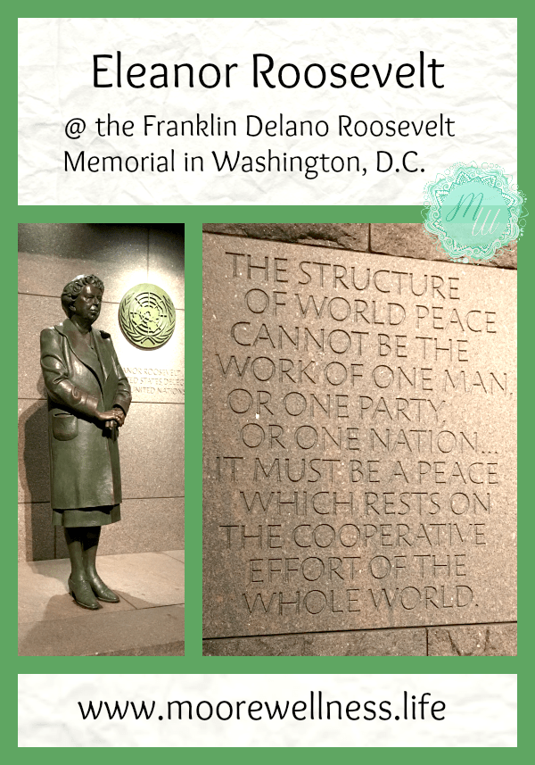 Eleanor Roosevelt world peace at the Franklin Delano Roosevelt Memorial in Washington, D.C.