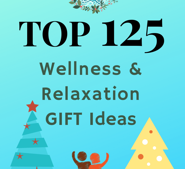 TOP 125 Wellness & Relaxation Gift Ideas on Amazon in 2018