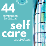 44 compassion and spiritual self care activities