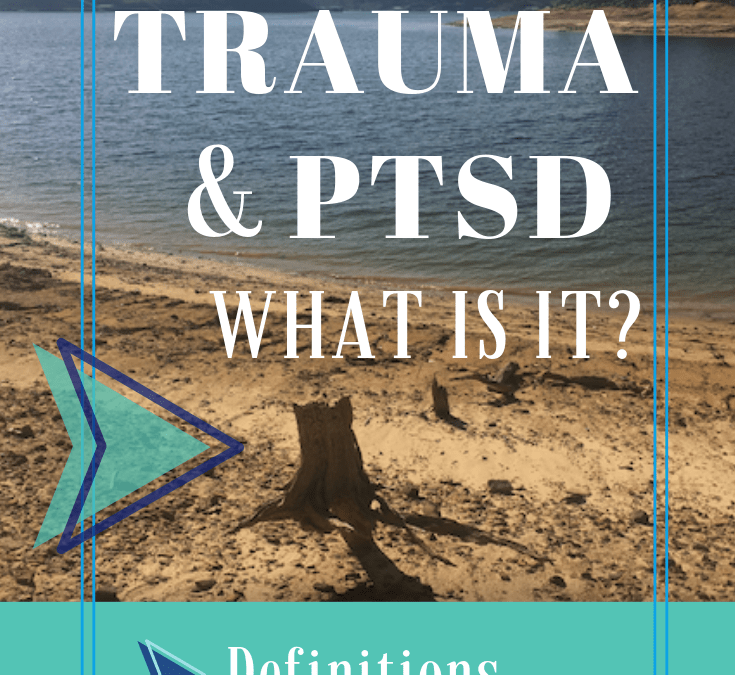 PTSD & Trauma Basics: Definitions, Effects, Symptoms