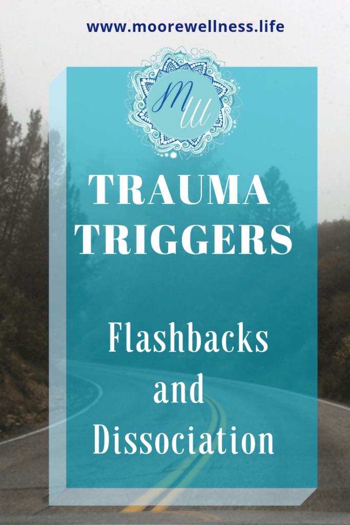 trauma triggers: flashbacks and dissociation