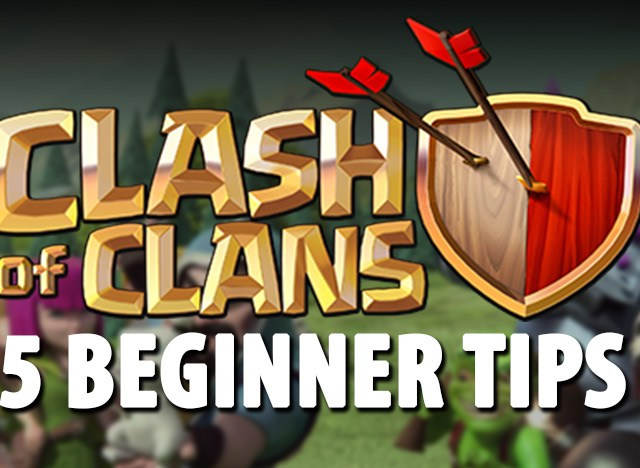 5 Beginner Tips Clash of Clans