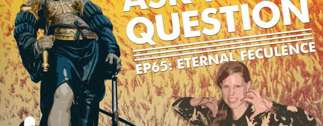 Let Me Ask You A Question Podcast Ep65: Eternal Feculence