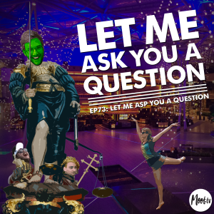 Let Me Ask You A Question Ep73: Let Me Asp You A Question with Megan Gerlach