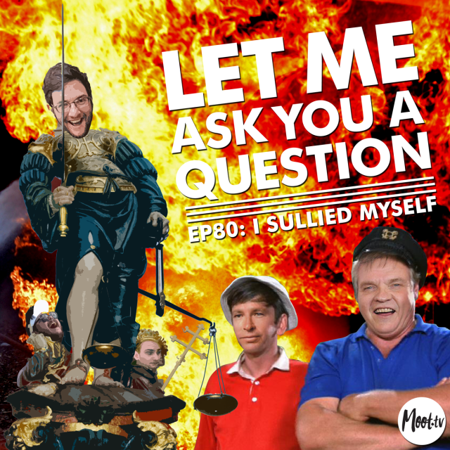 Let Me Ask You A Question Podcast episode I Sullied Myself