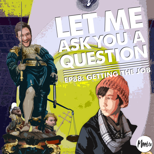 Let Me Ask You A Question Ep88: Getting The Job