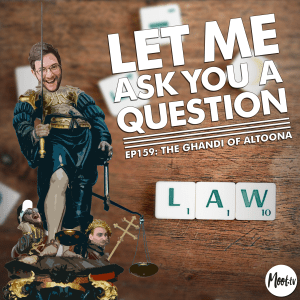 LMAYAQ Ep159: The Ghandi of Altoona
