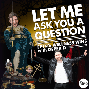Ep190: Wellness Wins with Derek D - LMAYAQ