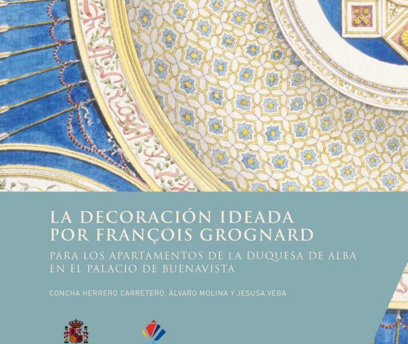 Libros: La decoración ideada por François Grognard para los apartamentos de la duquesa de Alba en el palacio de Buenavista