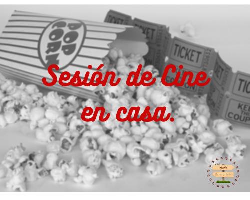 SESIÓN DE CINE EN CASA.