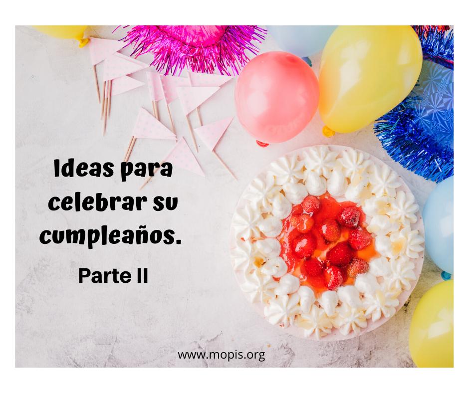IDEAS PARA CELEBRAR EL CUMPLEAÑOS (II)