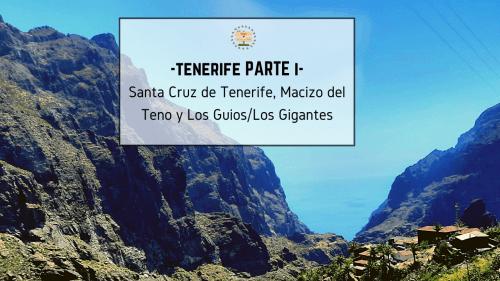 Tenerife I. Santa Cruz de Tenerife, Macizo del Teno, Los Guios y Los Gigantes.