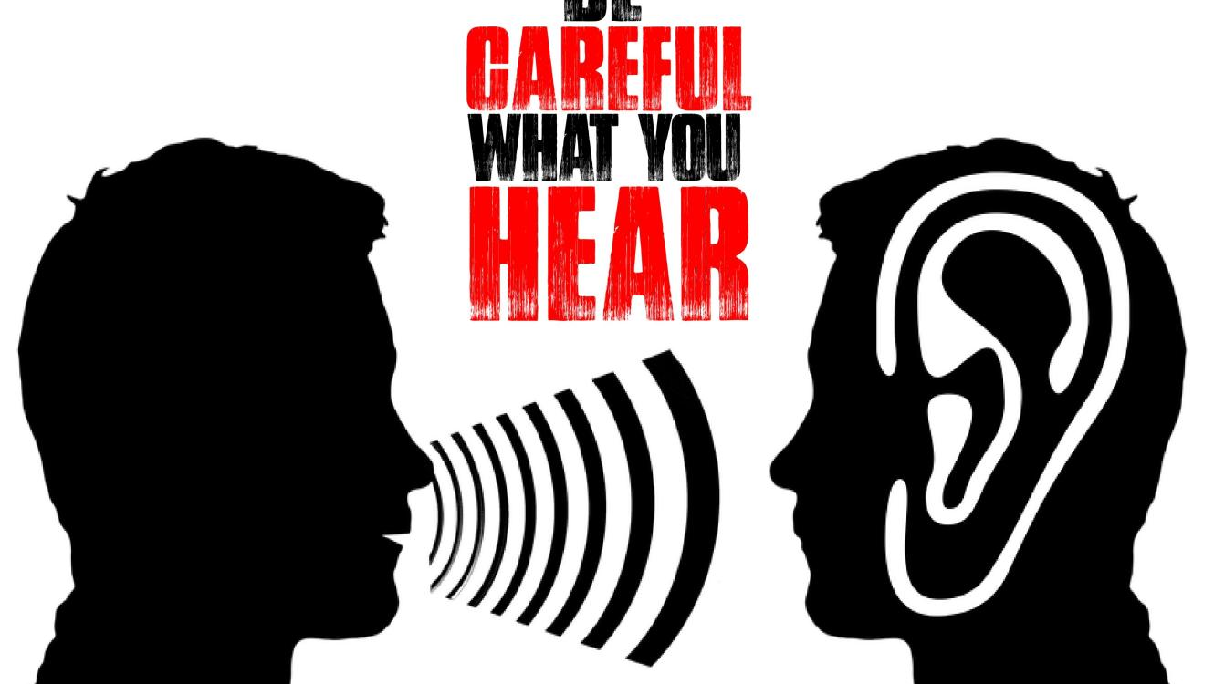 Be Careful What You Hear