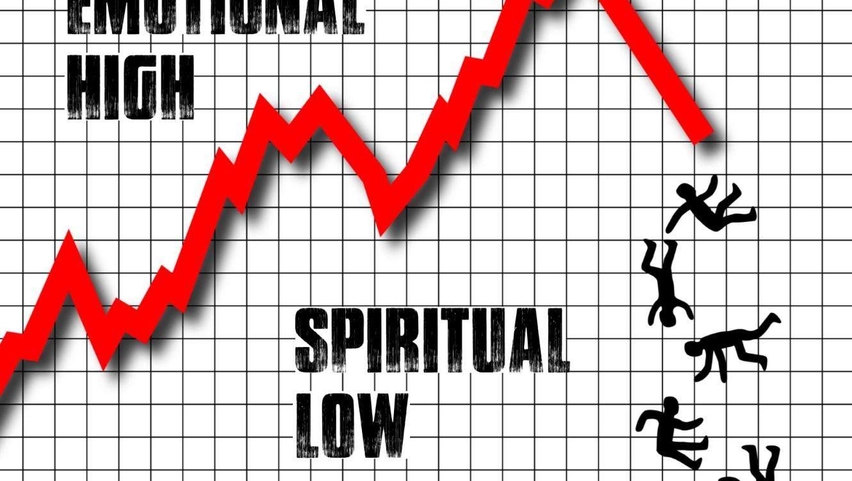 Emotional High Spiritual Low