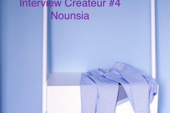 Interview Créateur #4 : Nounsia