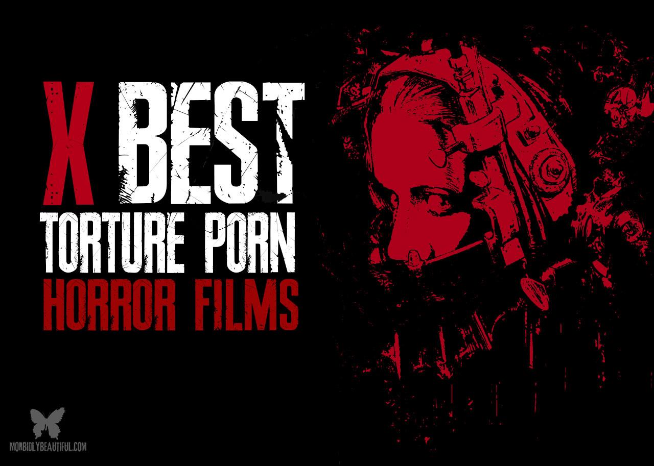 No Porno Movi top ten torture porn horror films - morbidly beautiful