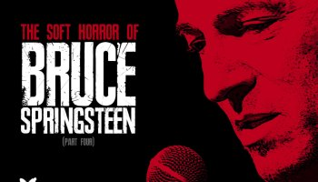 The Soft Horror of Bruce Springsteen [Part 4)